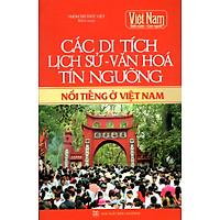 Các Di Tích Lịch Sử - Văn Hóa - Tín Ngưỡng Nổi Tiếng Ở Việt Nam
