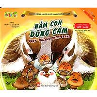 Chuyện Các Bé Rau Củ Quả Ở Khu Rừng Phép Thuật - Nấm Con Dũng Cảm (Song Ngữ Việt - Anh)