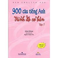 900 Câu Tiếng Anh Trình Độ Cơ Bản (Tập 1) - Kèm CD Hoặc File MP3