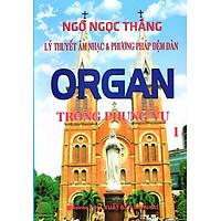 Lý Thuyết Âm Nhạc & Phương Pháp Đệm Đàn Organ Trong Phụng Vụ (Tập 1)