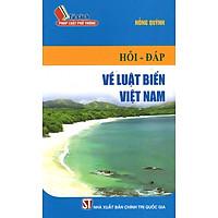Hỏi - Đáp Về Luật Biển Việt Nam