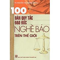 100 Bản Quy Tắc Đạo Đức Nghề Báo Trên Thế Giới