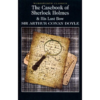Wordsworth Classics : The Casebook Of Sherlock Holmes and His Last Bow