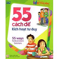 Tủ Sách Kĩ Năng Sống Dành Cho Học Sinh - 55 Cách Để Kích Hoạt Tư Duy