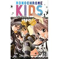 Monochrome Kids (Tập 1)
