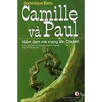 Camille Và Paul - Niềm Đam Mê Mang Tên Claudel