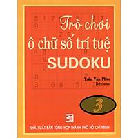 Trò Chơi Ô Chữ Số Trí Tuệ Sudoku (Tập 3)