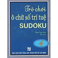 Trò Chơi Ô Chữ Số Trí Tuệ Sudoku (Tập 4)