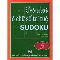Trò Chơi Ô Chữ Số Trí Tuệ Sudoku (Tập 5)