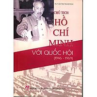 Chủ Tịch Hồ Chí Minh Với Quốc Hội (1946 - 1969)