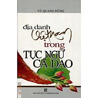 Địa Danh Việt Nam Trong Tục Ngữ, Ca Dao
