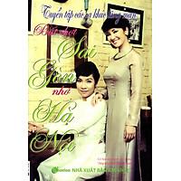 Tuyển Tập Các Ca Khúc Lãng Mạn - Bất Chợt Sài Gòn Nhớ Hà Nội