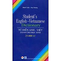 Từ Điển Anh - Việt Dành Cho Học Sinh (25.000 Từ)