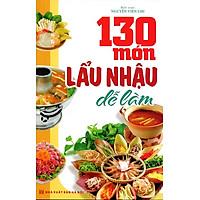 130 Món Lẩu, Nhậu Dễ Làm