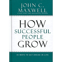 How Successful People Grow: 15 Ways To Get Ahead In Life (Hardcover)