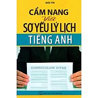 Cẩm Nang Viết Sơ Yếu Lý Lịch Tiếng Anh