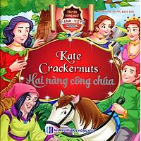 Kate - Crackrnuts, Hai Nàng Công Chúa (Song Ngữ Anh - Việt)