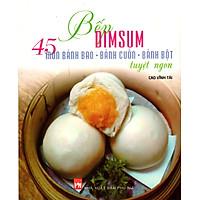 Bếp Dimsum - 45 Món Bánh Bao...Tuyệt Ngon