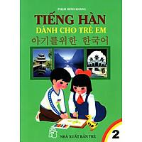 Tiếng Hàn Dành Cho Trẻ Em (Tập 2)