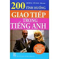 200 Tình Huống Giao Tiếp Trong Tiếng Anh (Kèm CD)
