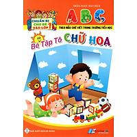 Chuẩn Bị Cho Bé Vào Lớp 1: Bé Tập Tô Chữ Hoa