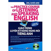 Giáo Trình Luyện Kỹ Năng Nghe - Nói Tiếng Anh (Kèm Theo CD) - Trình Độ Trung Cấp