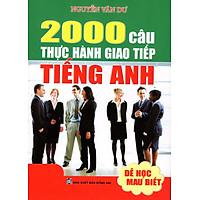 2000 Câu Thực Hành Giao Tiếp (Sách Bỏ Túi)