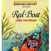 Những Câu Chuyện Thú Vị Giáo Dục Trẻ - Chiếc Thuyền Đỏ (Song Ngữ Anh - Việt)