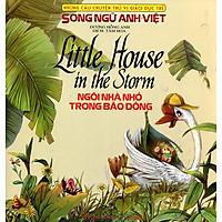 Những Câu Chuyện Thú Vị Giáo Dục Trẻ - Ngôi Nhà Nhỏ Trong Bão Giông (Song Ngữ Anh - Việt)