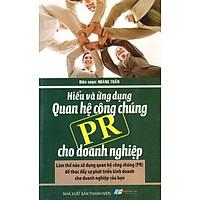 Hiểu Và Ứng Dụng Quan Hệ Công Chúng (PR) Cho Doanh Nghiệp
