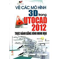 Vẽ Các Mô Hình 3D Trong Autocad 2012