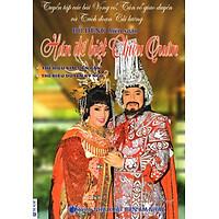 Tuyển Tập Các Bài Vọng Cổ, Tân Cổ Giao Duyên Và Trích Đoạn Cải Lương - Hán Đế Biệt Chiêu Quân