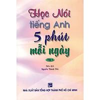 Học Nói Tiếng Anh 5 Phút Mỗi Ngày - Tập 1 (Kèm CD)