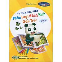Từ Điển Hoa - Việt Phân Loại Bằng Hình Gấu Trúc (Tập 5)