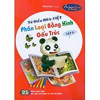Từ Điển Hoa - Việt Phân Loại Bằng Hình Gấu Trúc (Tập 4)