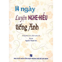 14 Ngày Luyện Nghe - Hiểu Tiếng Anh (Kèm CD)