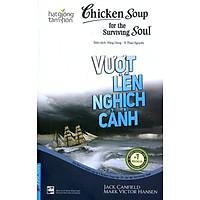 Chicken Soup For The Soul (Tập 18) - Vượt Lên Nghịch Cảnh