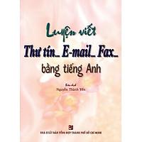 Luyện Viết Thư Tín...E-mail...Fax...Bằng Tiếng Anh