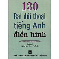 130 Bài Đối Thoại Tiếng Anh Điển Hình (Kèm CD)