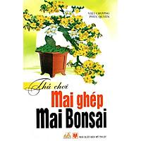 Thú Chơi Mai Ghép - Mai Bonsai