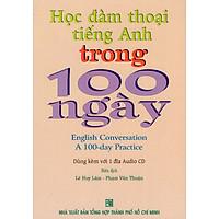 Học Đàm Thoại Tiếng Anh Trong 100 Ngày (Kèm CD)