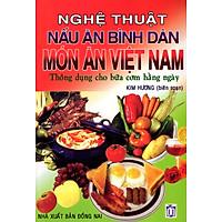 Nghệ Thuật Nấu Ăn Bình Dân - Món Ăn Việt Nam