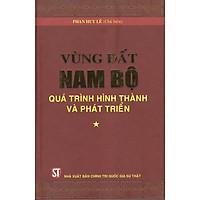 Vùng Đất Nam Bộ - Quá Trinh Hình Thành Và Phát Triển (Tập I, II)