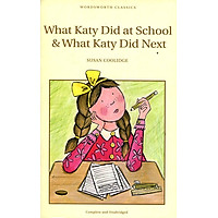 Wordsworth Classics: What Katy Did At School And What Katy Did Next