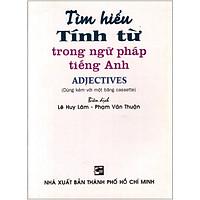 Tìm Hiểu Tính Từ Trong Ngữ Pháp Tiếng Anh - Sách Bỏ Túi (Không Kèm Cassette)