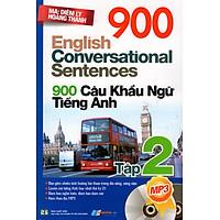 900 Câu Khẩu Ngữ Tiếng Anh (Tập 2) - Kèm CD