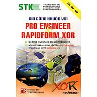 Gia Công Khuôn Với Pro Engineer & Rapidform Xor
