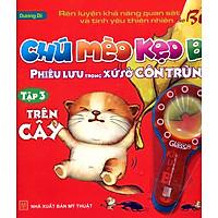 Chú Mèo Kẹo Bi Phiêu lưu Trong Xứ Sở Côn Trùng (Tập 3): Trên Cây