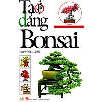 Tạo Dáng Bon Sai