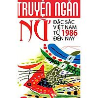 Truyện Ngắn Nữ Đặc Sắc Việt Nam Từ 1986 Đến Nay